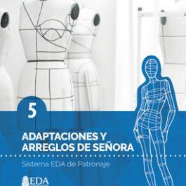 Sistema EDA, Patronaje Señora 5: Adaptaciones y Arreglos de Señora (Libro Digital PDF)
